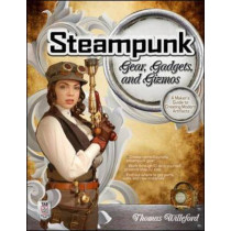 Steampunk Gear, Gadgets, and Gizmos: A Maker's Guide to Creating Modern Artifacts by Thomas Willeford, 9780071762366