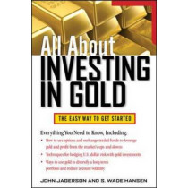 All About Investing in Gold by John Jagerson, 9780071768344