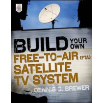 Build Your Own Free-to-Air (FTA) Satellite TV System by Dennis C. Brewer, 9780071775151
