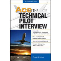Ace The Technical Pilot Interview 2/E by Gary V. Bristow, 9780071793865