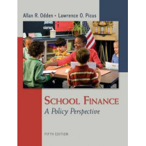 School Finance: A Policy Perspective by Dr Allan R Odden, 9780078110283