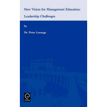 New Vision for Management Education: Leadership Challenges by Peter Lorange, 9780080440347