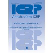 ICRP Supporting Guidance 4: Development of the Draft 2005 Recommendations of the ICRP by ICRP, 9780080446165