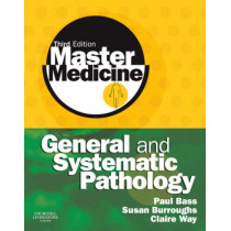 Master Medicine: General and Systematic Pathology by Paul Bass, 9780080451299