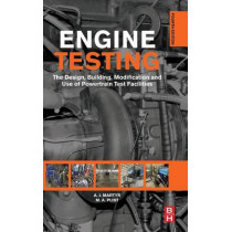 Engine Testing: The Design, Building, Modification and Use of Powertrain Test Facilities by A. J. Martyr, 9780080969497