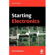 Starting Electronics by Keith Brindley, 9780080969923