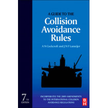 A Guide to the Collision Avoidance Rules by Captain A. N. Cockcroft, 9780080971704