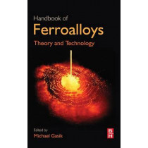 Handbook of Ferroalloys: Theory and Technology by Michael Gasik, 9780080977539