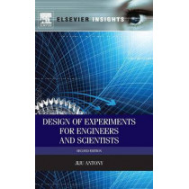 Design of Experiments for Engineers and Scientists by Jiju Antony, 9780080994178