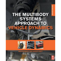 The Multibody Systems Approach to Vehicle Dynamics by Sir Michael Blundell, 9780080994253