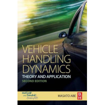 Vehicle Handling Dynamics: Theory and Application by Masato Abe, 9780081003909
