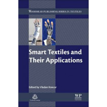 Smart Textiles and Their Applications by Vladan Koncar, 9780081005743