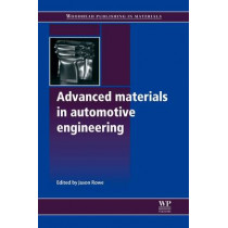 Advanced Materials in Automotive Engineering by Jason Rowe, 9780081016404