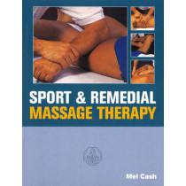 Sports And Remedial Massage Therapy by Mel Cash, 9780091809560