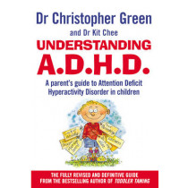 Understanding Attention Deficit Disorder by Christopher Green, 9780091817008