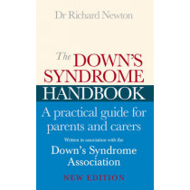 The Down's Syndrome Handbook: The Practical Handbook for Parents and Carers by Richard Newton, 9780091884307