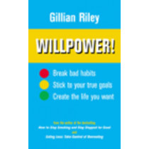 Willpower!: How to Master Self-control by Gillian Riley, 9780091887698