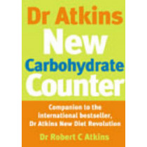 Dr Atkins New Carbohydrate Counter by Robert C. Atkins, 9780091889470