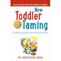 New Toddler Taming: A parents' guide to the first four years by Christopher Green, 9780091902582