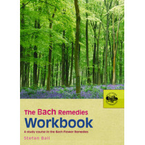 The Bach Remedies Workbook by Stefan Ball, 9780091906528