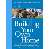 Building Your Own Home 18th Edition by David Snell, 9780091910839