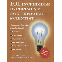 101 Incredible Experiments for the Shed Scientist by Rob Beattie, 9780091914202