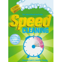 Speed Cleaning: A Spotless House in Just 15 Minutes a Day by Shannon Lush, 9780091922573