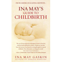 Ina May's Guide to Childbirth by Ina May Gaskin, 9780091924157