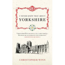 I Never Knew That About Yorkshire by Christopher Winn, 9780091933135