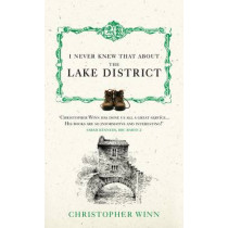 I Never Knew That About the Lake District by Christopher Winn, 9780091933142