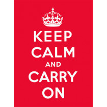 Keep Calm and Carry On: Good Advice for Hard Times, 9780091933661