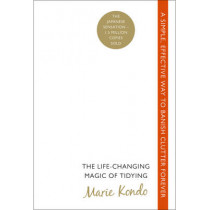 The Life-Changing Magic of Tidying: A simple, effective way to banish clutter forever by Marie Kondo, 9780091955106