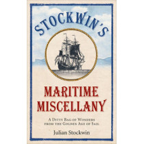 Stockwin's Maritime Miscellany: A Ditty Bag of Wonders from the Golden Age of Sail by Julian Stockwin, 9780091958602
