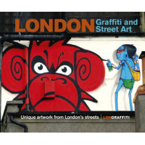 London Graffiti and Street Art: Unique artwork from London's streets, 9780091958688