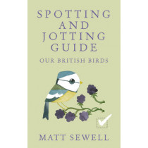Spotting and Jotting Guide: Our British Birds by Matt Sewell, 9780091960001