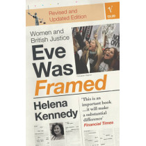 Eve Was Framed: Women and British Justice by Helena Kennedy, 9780099224419