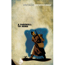 A Farewell To Arms by Ernest Hemingway, 9780099273974