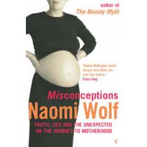 Misconceptions by Naomi Wolf, 9780099274162