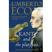 Kant And The Platypus by Umberto Eco, 9780099276951