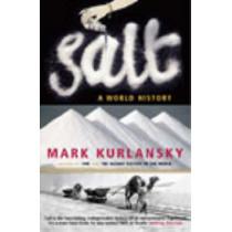 Salt by Mark Kurlansky, 9780099281993