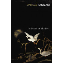 In Praise of Shadows by Jun'ichiro Tanizaki, 9780099283577