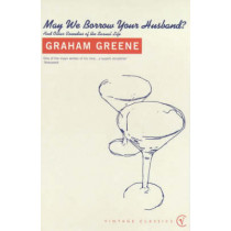 May We Borrow Your Husband?: And Other Comedies of the Sexual Life by Graham Greene, 9780099283843