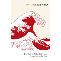 The Sailor who Fell from Grace with the Sea by Yukio Mishima, 9780099284796