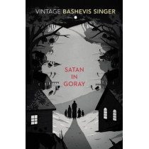 Satan in Goray by Isaac Bashevis Singer, 9780099285472