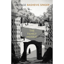 The Family Moskat by Isaac Bashevis Singer, 9780099285489