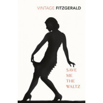 Save Me the Waltz by Zelda Fitzgerald, 9780099286554