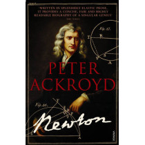 Brief Lives 3 - Newton by Peter Ackroyd, 9780099287384
