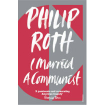 I Married a Communist by Philip Roth, 9780099287834