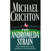 The Andromeda Strain by Michael Crichton, 9780099319511