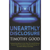 Unearthly Disclosure by Timothy Good, 9780099406020